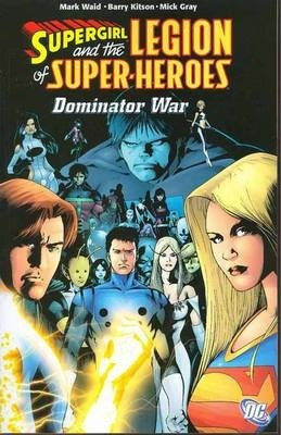 SUPERGIRL_AND_THE_LEGION_OF_SUPER_HEROES_DOMINATOR_WAR