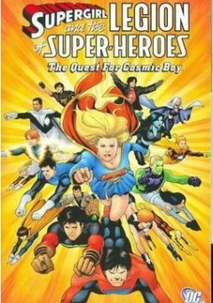 SUPERGIRL_AND_THE_LEGION_OF_SUPER_HEROES_QUEST_FOR_COSMIC_BOY